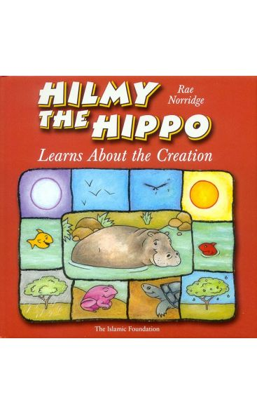 Hilmy the Hippo Learns about Creation
