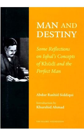 Man and Destiny: Iqbal's Concept of Khudi and Perfect Man