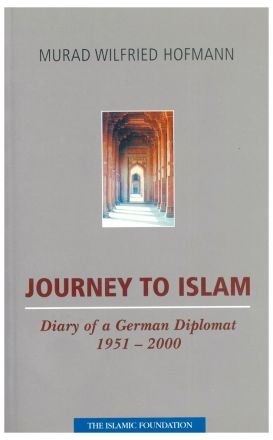 Journey to Islam: Diary of German Diplomat 1951-2000