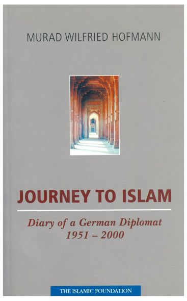 Journey to Islam: Diary of German Diplomat 1951-2000