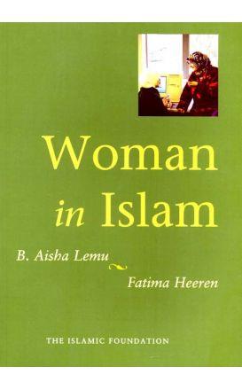 Woman in Islam (B Aisha Lemu, Fatima Heeren)