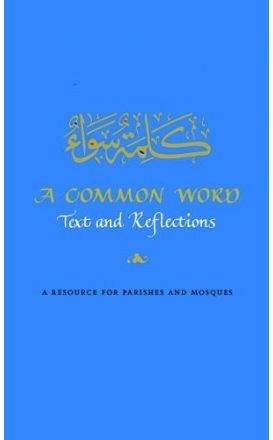A Common Word: Text and Reflections : A Resource for Parishes and Mosques