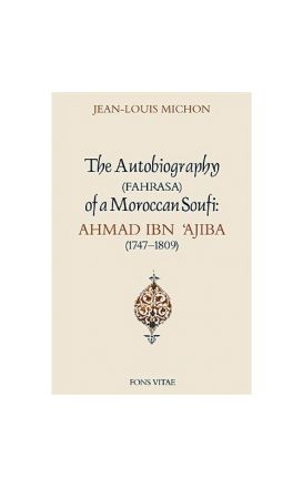 The Autobiography of a Moroccan Soufi