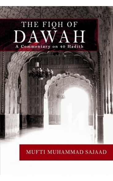 The Fiqh of Da'wah: A Commentary on 40 Hadiths
