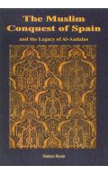 The Muslim Conquest of Spain and the Legacy of Al-Andalus