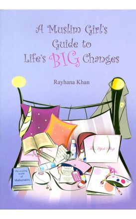A Muslim Girl's Guide to Life's Big Changes