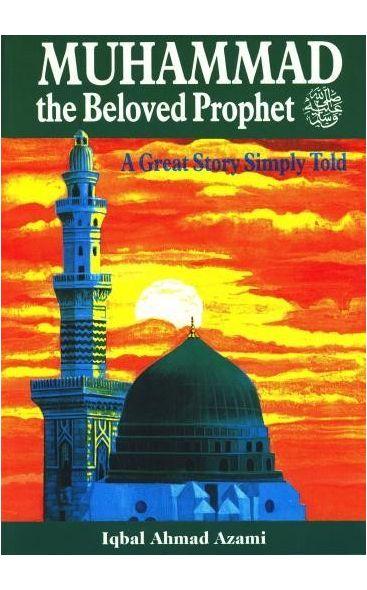 Muhammad: the Beloved Prophet