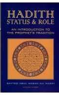 Hadith : Status and Role : An Introduction to the Prophet's Tradition