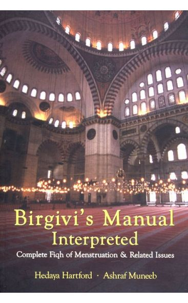 Birgivi's Manual Interpreted: Complete Fiqh of Menstruation & Related Issues