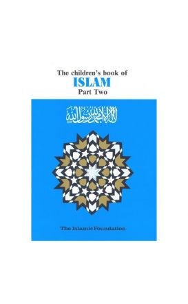 The Childrens Book of Islam (Part 2)