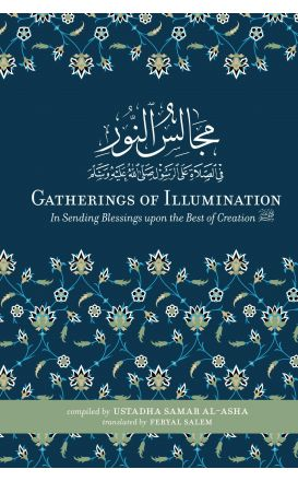 Gatherings of Illumination : In Sending Blessings upon the Best of Creation