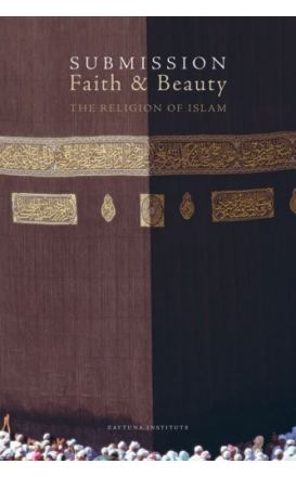 Submission, Faith & Beauty: The Religion of Islam