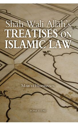 Shah Wali Allah's Treatises on Islamic Law