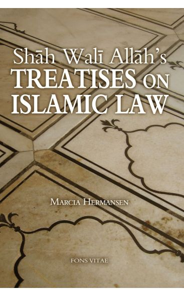 Shah Wali Allah's Treatises on Islamic Law