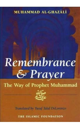 Remembrance and Prayer: The Way of Prophet Muhammad