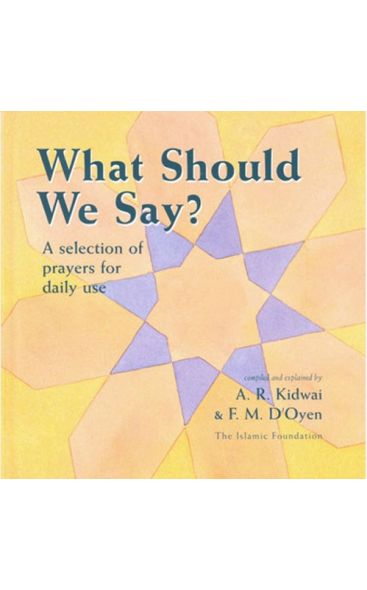 What Should We Say? : A Selection of prayers For Daily Use