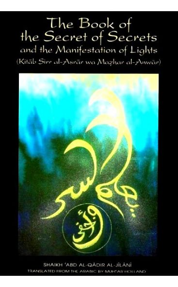 The Book of the Secret of Secrets and the Manifestation of Lights (Sirr alAsrar wa Mazhar alAnwar)