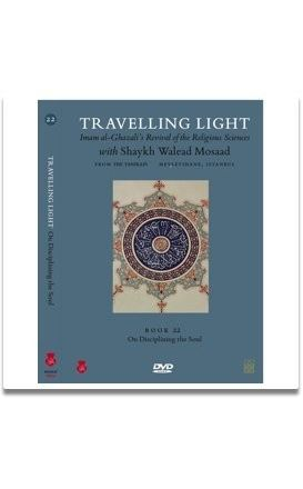 Travelling Light Series VI : Disciplining the Soul (Riyadat al-Nafs) with Shaykh Walead Mosaad : Book 22 (DVD)