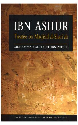 Ibn Ashur : Treatise on Maqasid al-Shari'ah