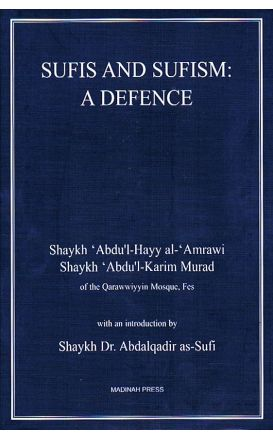 Sufis and Sufism: A Defence