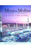 Mecca the Blessed - Medina The Radiant
