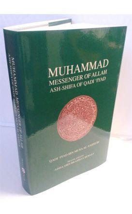Ash Shifa (Muhammad: Messenger of Allah) Qadi Iyad (Hardback)