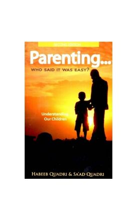 Parenting ... Who Said it Was Easy? Understanding Our Children