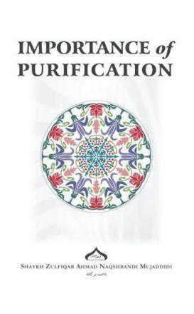 Importance of Purification - Shaykh Zulfiqar Ahmad Naqshbandi