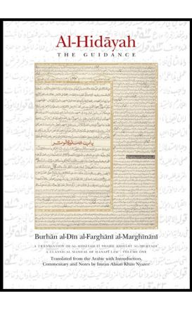 Al-Hidayah: A Classical Manual of Hanafi Law  VOLUME 1