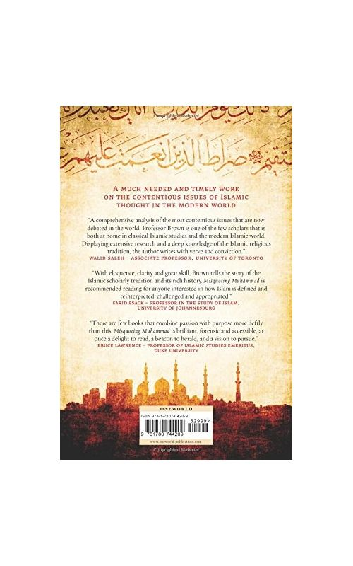 Misquoting Muhammad The Challenge and Choices of