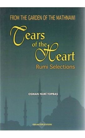 From The Garden of The Mathnawi: Tears of the Heart: Rumi Selections