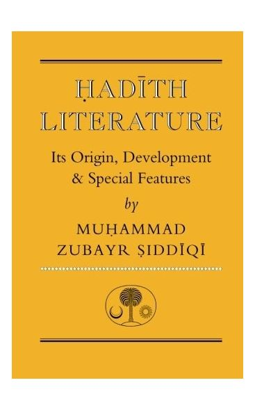 Hadith Literature: Its Origin, Development & Special Features