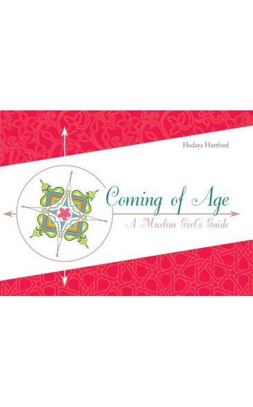Coming Of Age: A Muslim Girl's Guide