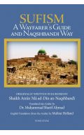 Sufism: A Wayfarer's Guide to the Naqshbandi Way