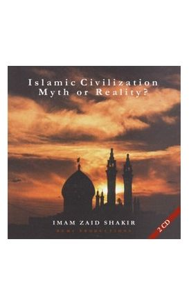 Islamic Civilization: Myth or Reality? 2 CD Set