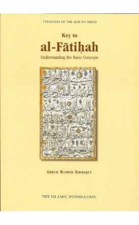 Key To Al Fatiha: Understanding the Basic Concepts
