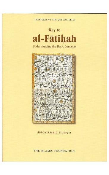 Key To Al Fatiha: Understanding the Basic Concepts
