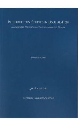 Introductory Studies in Usul al-Fiqh: An Annotated Translation of Imam al-Haramayn's Waraqat