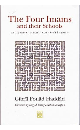 The Four Imams and Their Schools: Dr. Gibril Haddad