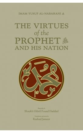 The Virtues of the Prophet and his Nation