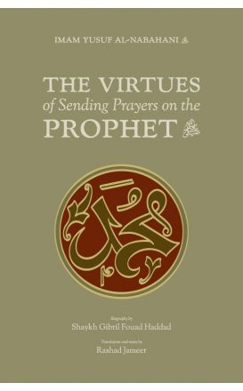 The Virtues of Sending Prayers on the Prophet