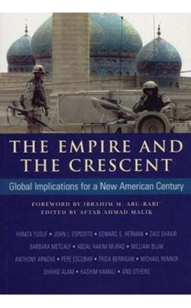 Empire and the Crescent: The Global Implications for a New American Century