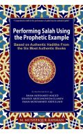 Performing Salah Using the Prophetic Example