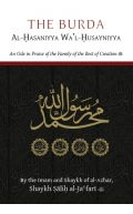 The Burda Al-Hasaniyya Wa'l-Husayniyya : An Ode in Praise of the Family of the Best of Creation