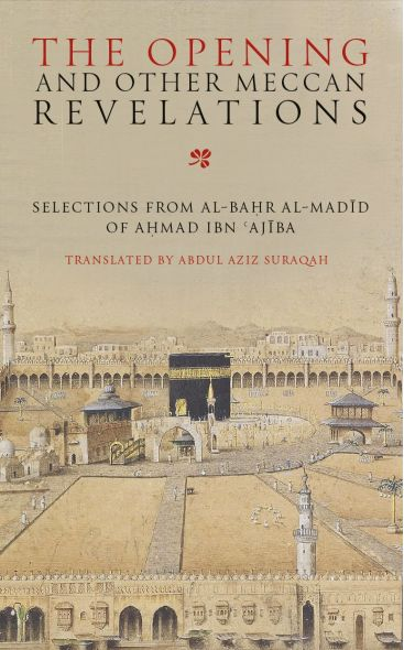 The Opening and other Meccan revelations : Selections from al-Bahar al-MadId