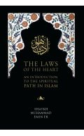 The Laws of the Heart: An Introduction to the spiritual path in Islam