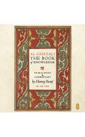 al Ghazāli's Book of Knowledge (Kitāb al-'Ilm): Shaykh Hamza Yusuf CD Set