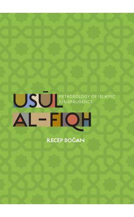 Usul al-Fiqh Methodology of Islamic Jurisprudence