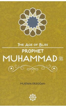 The Age of Bliss : Prophet Muhammad