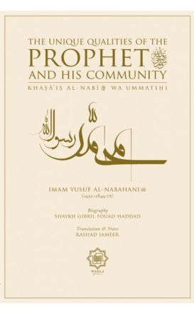 The Unique Qualities of the Prophet s.a.w. and His Community